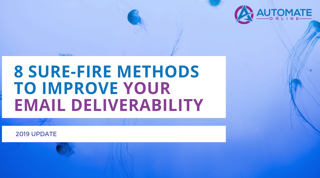 8 Sure-Fire Methods to Improve Your Email Deliverability in 2019
